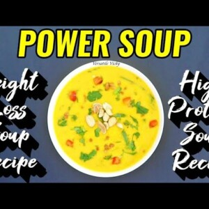 Power Protein Soup Recipe | Lose 4 Kgs In 10 Days | High Protein Soup Recipe For Weight Loss