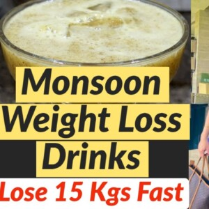 4 Weight Loss Drinks for Monsoon | How to Lose Weight Fast in Monsoon - Suman Pahuja | Fat to Fab