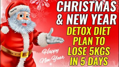 Christmas & New Year Diet Plan | Lose 5 Kgs In 5 Days | Detox Diet For Weight Loss