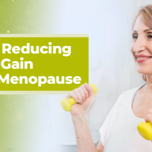 tips for reducing weight gain during menopause