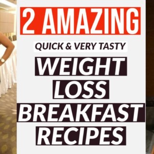 2 Breakfast Recipes For Weight Loss | Quick Easy Healthy Breakfast Recipes | How to Lose Weight Fast