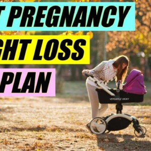 Post Pregnancy Diet Plan For Weight Loss | Lose Weight After Pregnancy | Postpartum Weight Loss Diet
