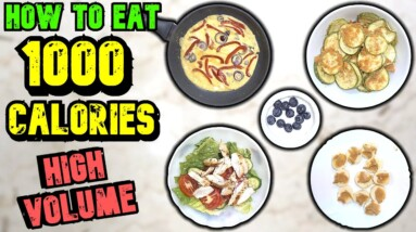 How To Eat 1000 Calories In High Volume To Lose Weight