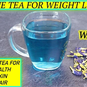 Drink This Tea 2 Times A Day To Lose 1Kg In 1 Day | Blue Tea For Weight Loss