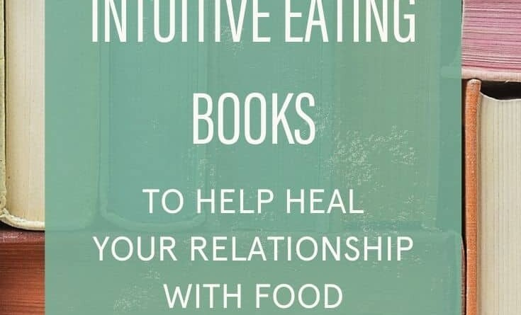 top 10 intuitive eating books to help heal your relationship with food
