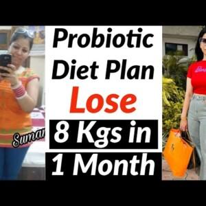 Probiotic Diet Plan to Lose Weight Fast 8 Kgs in 1 Month | Full Day Indian Diet Plan for Weight Loss