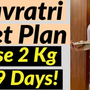 Navratri Diet Plan To Lose 2 Kg In 9 Days | Navratri Diet Plan For Weight Loss | Fat to Fab Suman